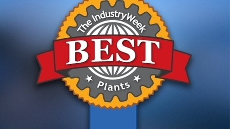 Meet the 2015 IndustryWeek Best Plants Award Winners: Champions of Manufacturing | Modern Manufacturing Technology | Scoop.it