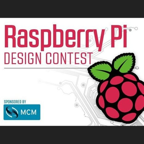 Enter Your Project in the First Raspberry Pi Design Contest | Raspberry Pi | Scoop.it