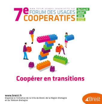 Coopérer en transitions le 7ème Forum des Usages Coopératifs - @ Brest | Coopération, libre et innovation sociale ouverte | Scoop.it