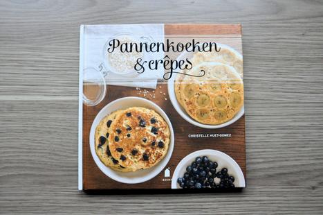 Pannenkoeken & Crêpes: Christelle Huet-Gomez | Lekker Tafelen | Lekker Tafelen | Scoop.it