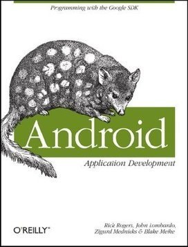 Android Application Development: Programming with the Google SDK pdf download | Android | Scoop.it