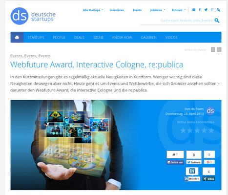 Webfuture Award, Interactive Cologne, re:publica - - deutsche-startups.de   Web de Cologne   Scoop.it