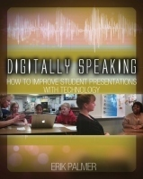 Digitally Speaking: How to Improve Student Presentations with Technology | College and Career-Ready Standards for School Leaders | Scoop.it