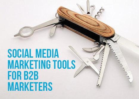 Social Media Marketing Tools For B2B Marketers | Media Psychology | Scoop.it