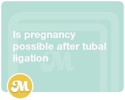 Is pregnancy possible after tubal ligation - Moms Expertise at Moms.com | Tubal Reversal | Scoop.it