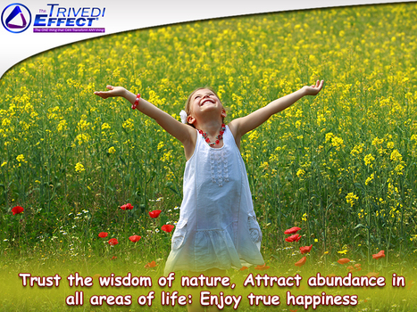 Attract abundance in life through The Trivedi Effect® | Health and Wellness | Scoop.it