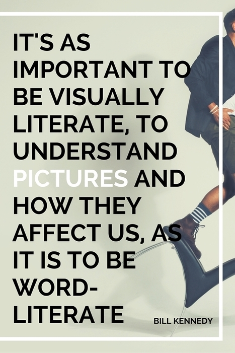 Why Visual Literacy Is More Important Than Ever & 5 Ways to Cultivate It - InformED | EDUCACIÓN Y PEDAGOGÍA | Scoop.it