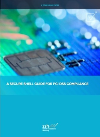 SSH White Paper | A Secure Shell Guide for PCI DSS Version 3 | SSH infosecuration | Scoop.it