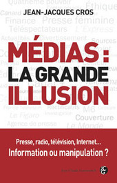Médias: la grande illusion | DocPresseESJ | Scoop.it
