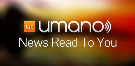 Umano: News Read to You - Applications Android sur Google Play | Technology for my English classes | Scoop.it