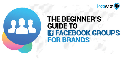 The Beginner's Guide To Facebook Groups For Brands | Facebook for Business Marketing | Scoop.it
