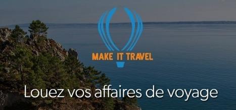 Make It Travel, location d'affaires de voyage entre particuliers! | Economies du Futur ! | Scoop.it