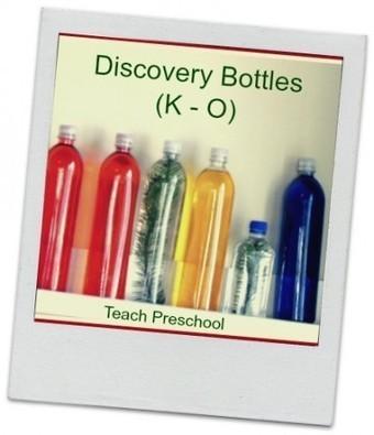 Discovery Bottles (K – O) | Teach Preschool | Scoop.it