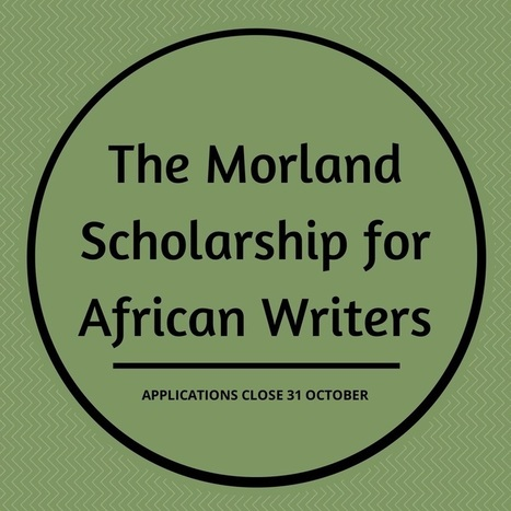 The Morland Scholarship for African Writers 2015 | Kenya School Report -Scholarship Alert | Scoop.it