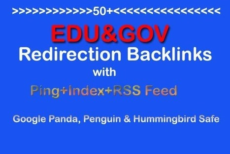 Make 50+ Edu and Gov Redirection Backlinks with Ping+Index+RSS Feed for $   Buy & Sell Services for $1 to $1000 - Gigmom   Scoop.it