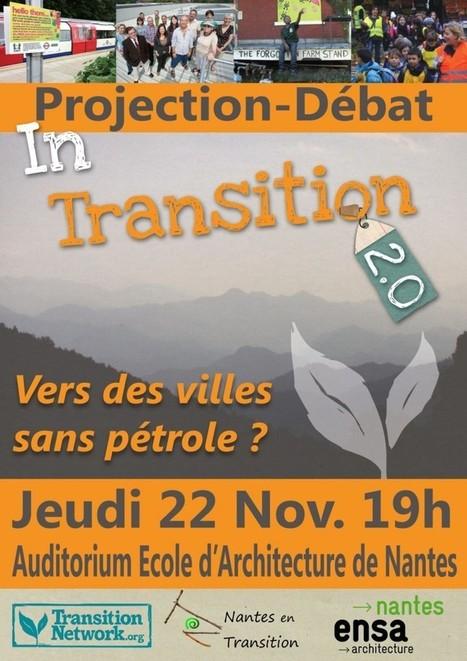 Projection Débat In Transition 2.0, jeudi 22 novembre | La transition à Nantes | Scoop.it