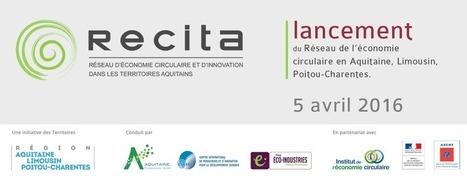 RECITA est lancé ce 5 avril à Bordeaux ! - Economie circulaire en Aquitaine | CD2E | Scoop.it