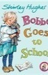 Bobbo Goes To School by Shirley Hughes - review | Read Ye, Read Ye | Scoop.it