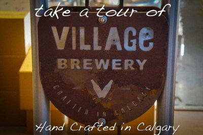 Village Brewery Tour Calgary - It Takes a Village to Brew a Great Beer | theconstantrambler.com | Scoop.it