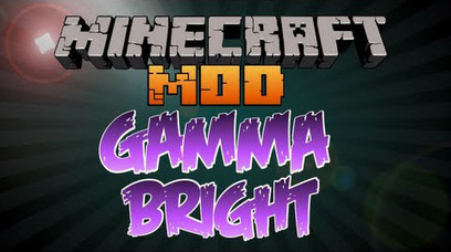 Gammabright Mod for Minecraft 1.8/1.7.10/1.6.4 | Mods for Minecraft | Scoop.it