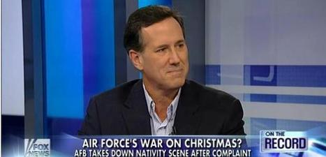 War on Christmas: Former Sen. Rick Santorum Responds to AFB Removing Nativity Scene | Littlebytesnews Christianity-Catholics-Religious Liberty | Scoop.it
