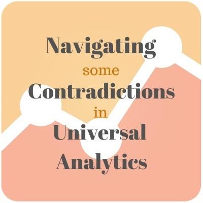 Navigating Some Contradictions in Universal Analytics   Inbound Marketing   Scoop.it