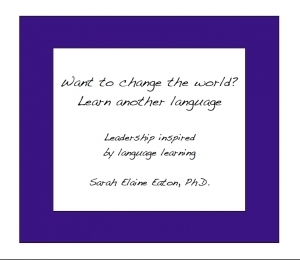Free ebook -Learn Another Language: Leadership Inspired by Language Learning by Dr. Sarah Eaton | Voices in the Feminine - Digital Delights | Scoop.it