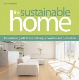 The Sustainable Home: The Essential Guide to Eco Building, Renovation and Decoration | Healthy Homes Chicago Initiative | Scoop.it