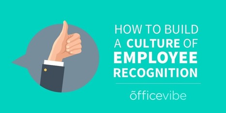 How To Build A Culture Of Employee Recognition | All About Coaching | Scoop.it