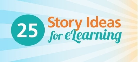 25 Story Ideas for eLearning | elearning stuff | Scoop.it