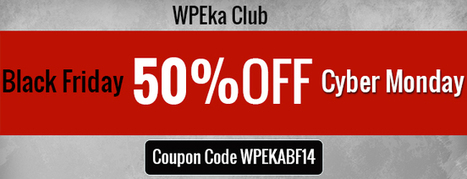 WPEka Club's Black Friday - Cyber Monday 2014 | template-coupon.com | Wordpress theme coupons | Scoop.it