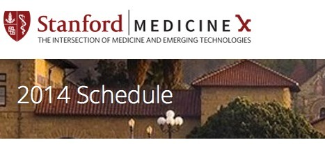 Stanford Medicine X | 2014 Schedule | eHealth - Social Business in Health | Scoop.it