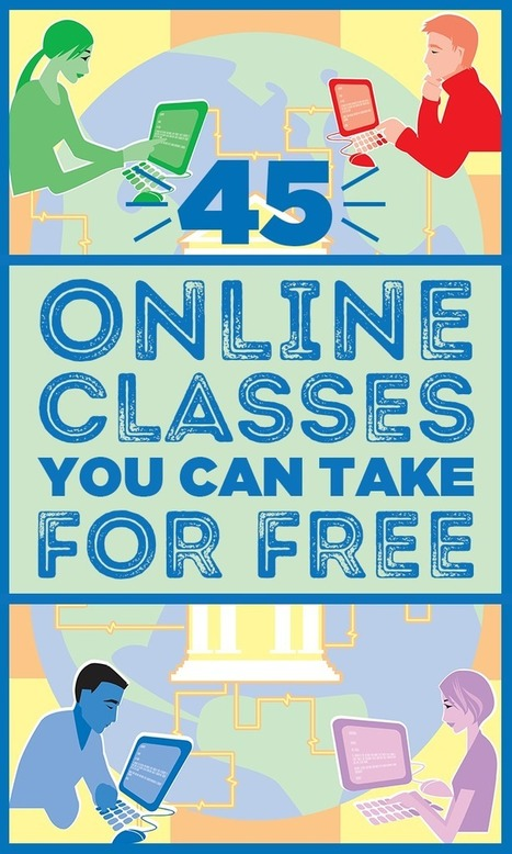 45 free online classes you can take (and finish) by the end of this year | Nouvelles brèves FTP - News in brief VET | Scoop.it