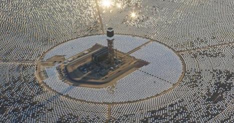La plus grande centrale solaire thermodynamique au monde entre en action   Société   Scoop.it