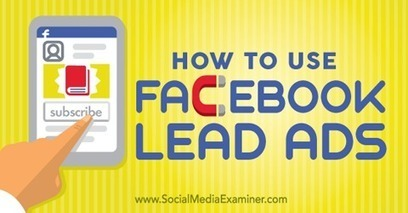 Step by Step Instructions to Use Facebook Lead Ads | Facebook for Business Marketing | Scoop.it