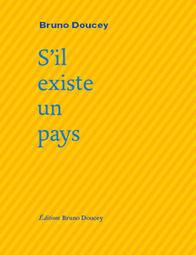 S'il existe un pays - Bruno Doucey - Editions Bruno Doucey | Miroirs de pierre | Scoop.it