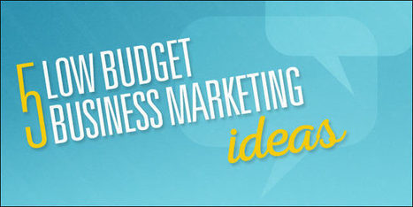5 Low Budget Marketing Ideas for Small Business - Tech Cocktail | MakeMarketLaunchIT - Product Creation | Scoop.it