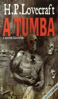 Resenha Livro: A Tumba - e outras histórias (HP Lovecraft) | Paraliteraturas + Pessoa, Borges e Lovecraft | Scoop.it