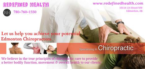 Redefined Health- Edmonton Chiropractic | Edmonton Chiropractors - Redefined Health | Scoop.it