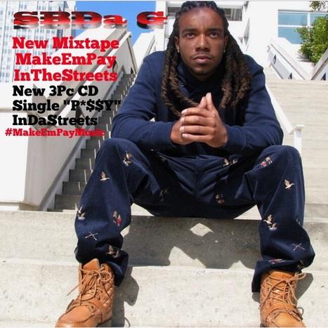 "#SBDaG ""P*$$Y"" CD single, MakeEmPay Mixtape #InDaStreetsNow   DjAlert   Scoop.it"