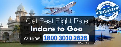 Indore To Goa Flights   Cheap Flights   Scoop.it