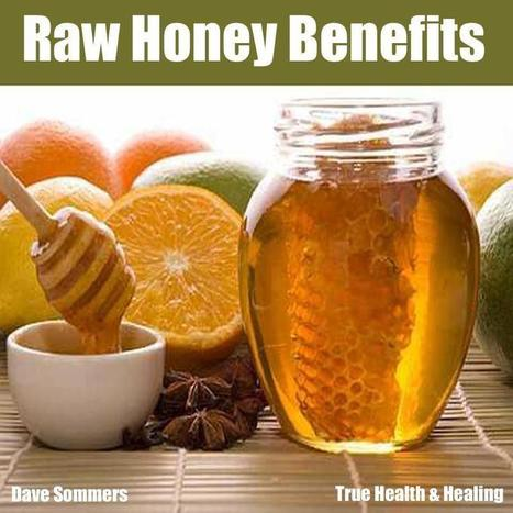 Raw Honey Benefits in Photos de Dave Sommers   Facebook   Digging The Earth   Scoop.it