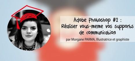 Adobe Photoshop #2 : Réaliser vous-même vos supports de communication - Mutinerie, libres ensemble - espace de coworking à Paris | Mutinerie School | Scoop.it