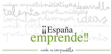 España Emprende o cómo crear 500.000 empresas en tres años | The digital tipping point | Scoop.it
