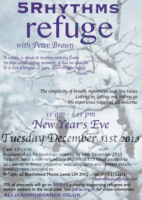 Refuge - 5 Rhythms with Peter Brown - New Year's Eve 2013 | DanceLikeYou | Scoop.it