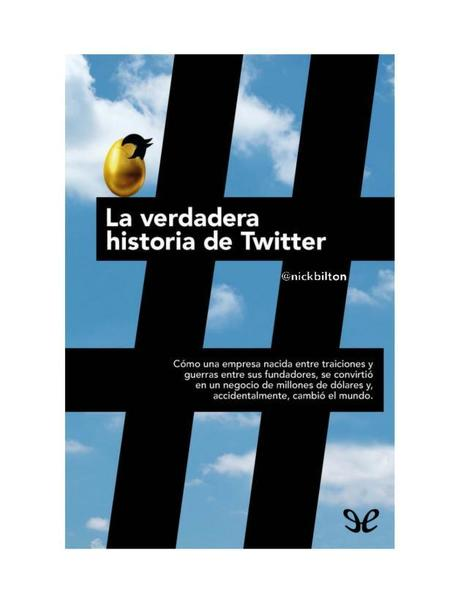 La verdadera historia de Twitter / Nick Bilton | Comunicación en la era digital | Scoop.it