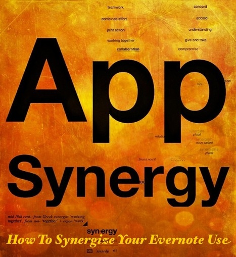 App Synergy: How To Synergize Your Evernote Use - AppAdvice | 21st Century Concepts-Technology in the Classroom | Scoop.it