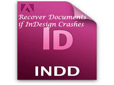 Recover Documents if InDesign Crashes or Hangs | File Repair Tool | Scoop.it