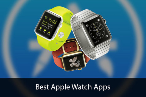 Best Apple Watch Apps: A Look At The Optimum Speciality | All Things iPhone, iPad and Apple | Scoop.it
