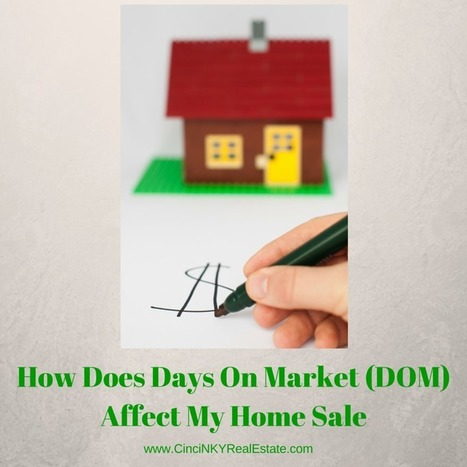 How Does Days On Market (DOM) Affect My Home Sale - Cincinnati and Northern Kentucky Real Estate | Real Estate | Scoop.it